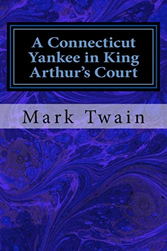 9781548161859: A Connecticut Yankee in King Arthur's Court