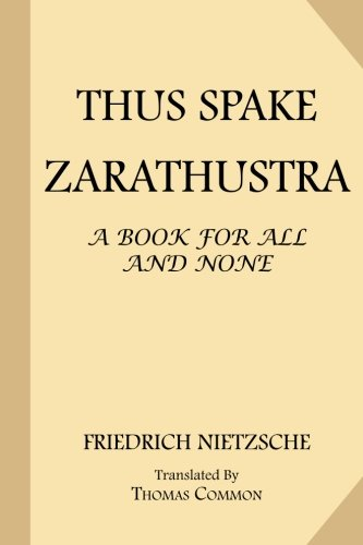 9781548171612: Thus Spake Zarathustra: A Book for All and None (The Complete Works of Friedrich Nietzsche: The First Complete and Authorised English Translation) (Volume 4)