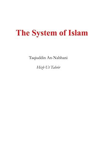 The System of Islam (Nidham Al Islam): Nabhani, Sh Taqiuddin