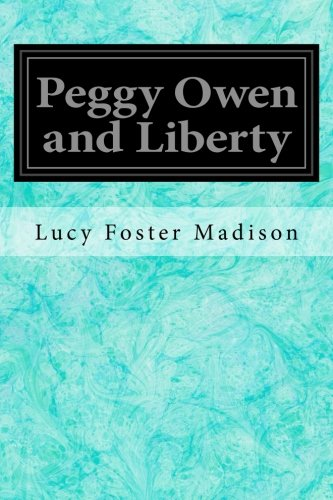 Peggy Owen and Liberty: Madison, Lucy Foster