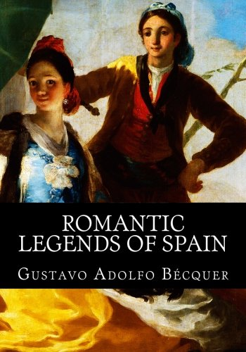 9781548200084: Romantic legends of Spain