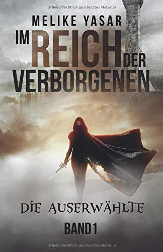 9781548213886: Im Reich der Verborgenen: Die Auserwählte: Volume 1