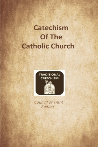 9781548215996: Catechism of the Catholic Church: Trent Edition
