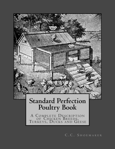 Standard Perfection Poultry Book : A Complete: Shoemaker, C. C.