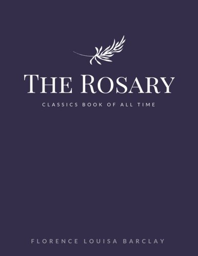 The Rosary: Barclay, Florence L.