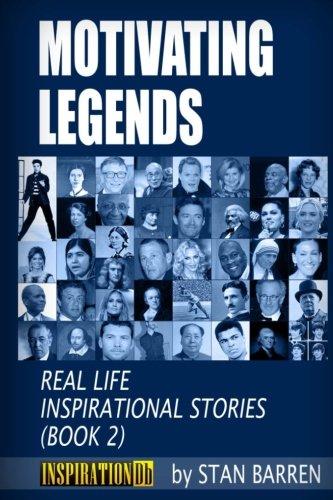 Motivating Legends: Real Life Inspirational Stories (Book: Stan Barren