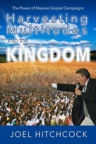 Harvesting Multitudes into the Kingdom: The Power: Joel Hitchcock
