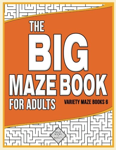 The Big Maze Book For Adults: Moderate To Challenging Maze Puzzles