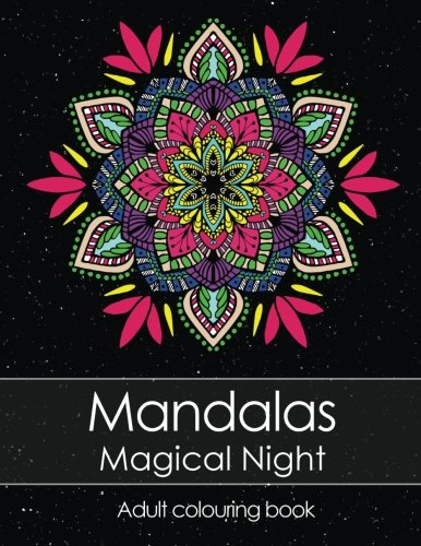 9781548276201: Adult colouring book: Mandalas Magical Night for stress relief + BONUS 60 free Mandala colouring pages (PDF to print)