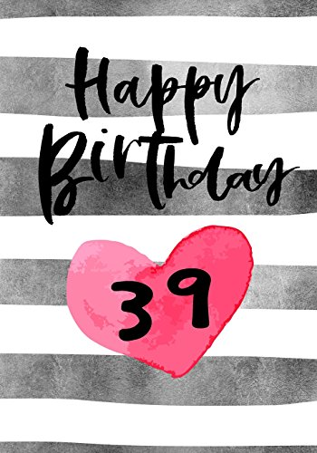 Happy Birthday 39: Birthday Gifts For Her, Birthday Journal Notebook For 39 Year Old For Journaling...
