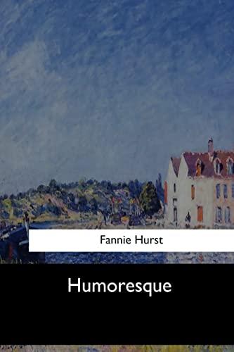 Humoresque: Hurst, Fannie