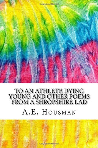 To An Athlete Dying Young and Other: Housman, A.E.