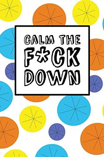 Calm the Fck Down - Happy Circles: Best Swear Word