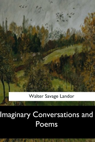 9781548304010: Imaginary Conversations and Poems