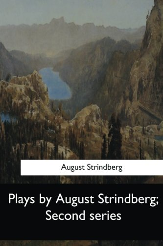 Plays by August Strindberg, Second Series (Paperback): August Strindberg