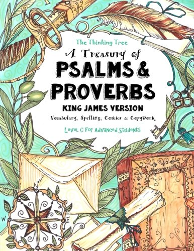 9781548306342: A Treasury of Psalms and Proverbs - King James Version: Vocabulary, Spelling, Comics & Copywork - The Thinking Tree - Level C for Advanced Students