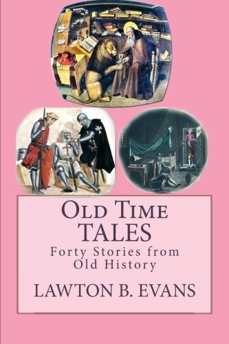 Old Time Tales: Forty Stories from Old: Evans, Lawton B.