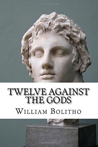 9781548317256: Twelve Against the Gods: The Story of Adventure