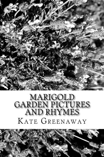 9781548351830: Marigold Garden Pictures and Rhymes By Kate Greenaway