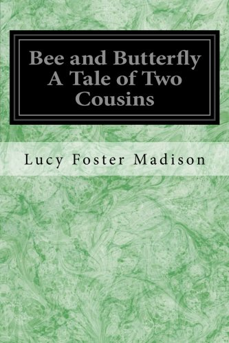 Bee and Butterfly a Tale of Two: Madison, Lucy Foster