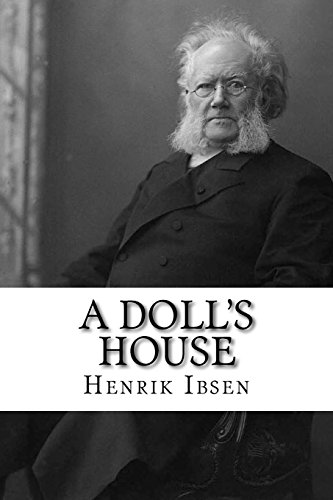 a bibliography of a dolls house by henrik ibsen Henrik ibsen's a dolls house research papers discuss the realistic style that ibsen perfected in his research papers on ibsen's a dolls house free bibliography.