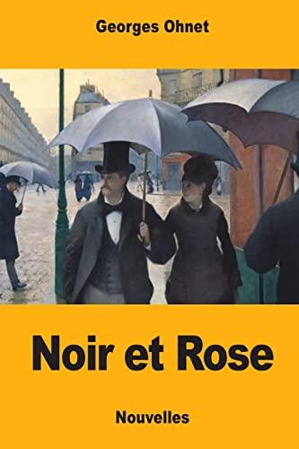 Noir Et Rose: Ohnet, Georges