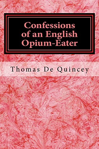 9781548398453: Confessions of an English Opium-Eater