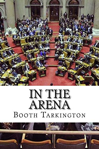 In the Arena (Paperback): Booth Tarkington