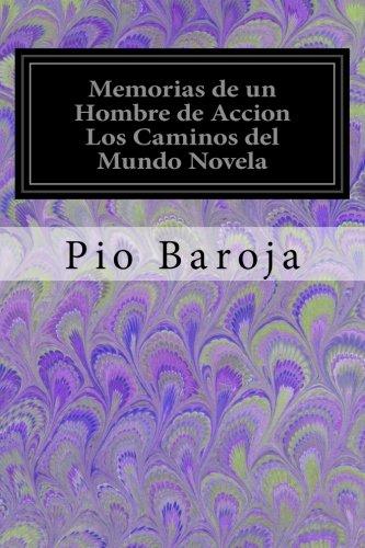 Memorias de un Hombre de Accion Los: Baroja, Pio