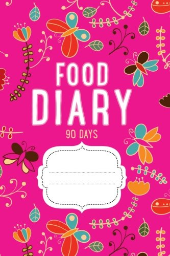9781548422585 food diary 90 days daily weight loss activity