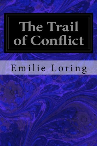 9781548450267: The Trail of Conflict