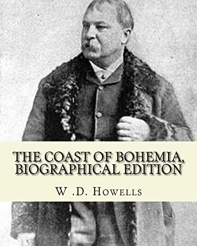 The Coast of Bohemia by: W .D.: W D Howells
