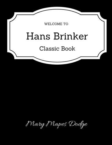 9781548468958: Hans Brinker - Classic Book