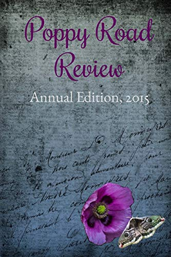 Poppy Road Review, Annual Edition 2015 (Paperback): Poppy Road Review