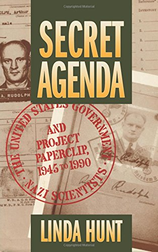 9781548490027: Secret Agenda: The United States Government, Nazi Scientists, and Project Paperclip, 1945-1990