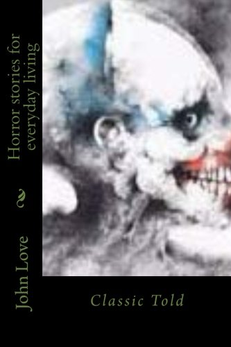 9781548494230: Horror stories for everyday living: Classic Told