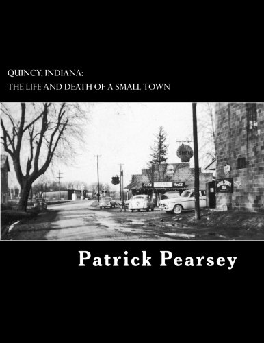 Quincy, Indiana: The Life and Death of: MR Patrick R