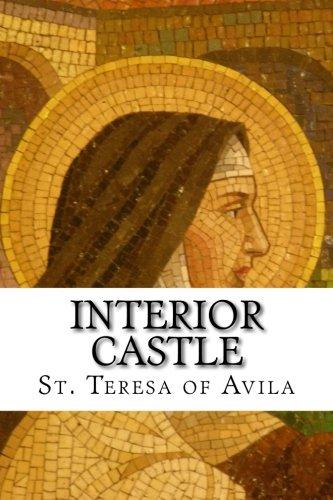 Interior castle by st teresa of avila createspace - Saint teresa of avila interior castle ...