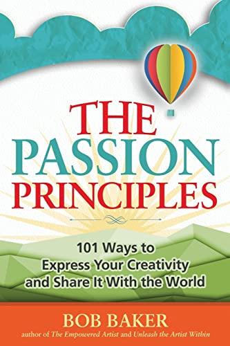 The Passion Principles: 101 Wa