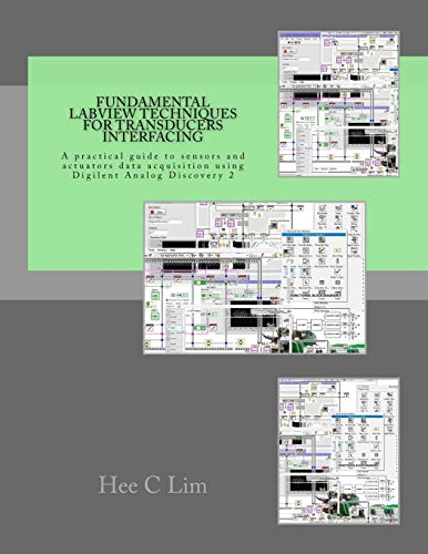 Fundamental LabVIEW Techniques for Transducers Interfacing: A: Lim, Hee C.