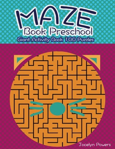 Maze Book Preschool: Giant Activity Book 100: Powers, Jocelyn