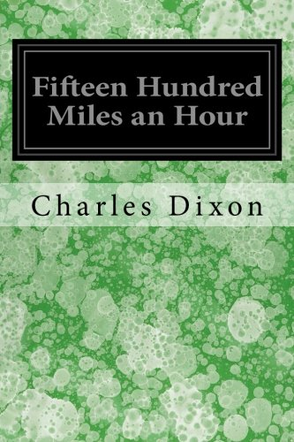 Fifteen Hundred Miles an Hour: Dixon, Charles