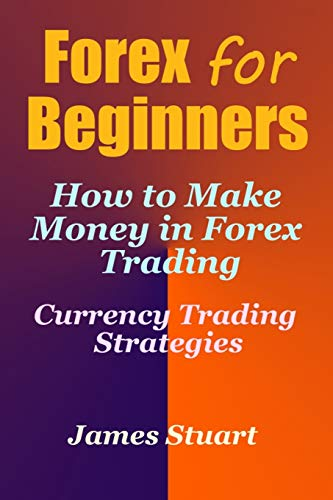 Forex for beginners james stuart