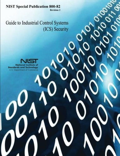 Guide to Industrial Control Systems (ICS) Security: U.S. Department of Commerce