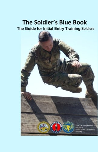 The Soldier's Blue Book: The Guide for: Us Army, United