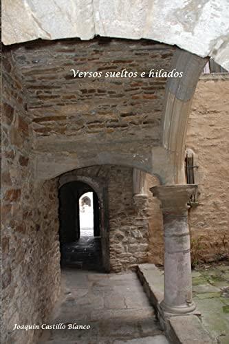 Versos Sueltos E Hilados (Paperback): Joaquín Castíllo Blanco