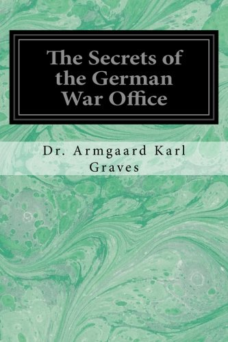The Secrets of the German War Office: Graves, Dr. Armgaard