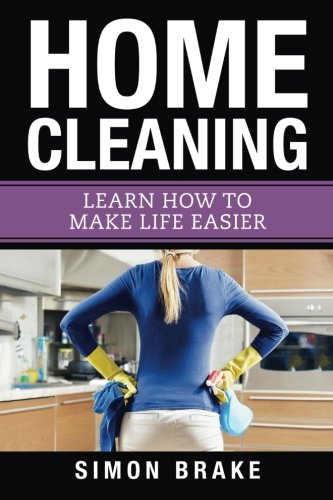 Home Cleaning: Learn How to Make Life: Simon Brake