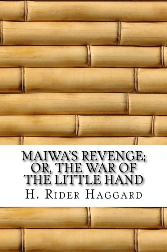Maiwa's Revenge; Or, the War of the: Haggard, H. Rider