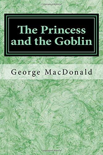9781548615871: The Princess and the Goblin: Volume 1